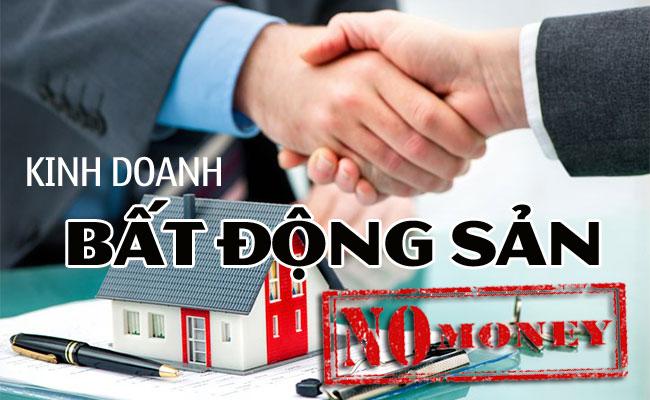 Kinh doanh bất động sản không cần vốn