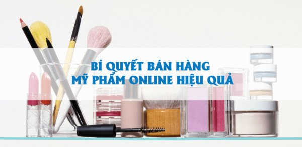 Kinh nghiệm kinh doanh mỹ phẩm online