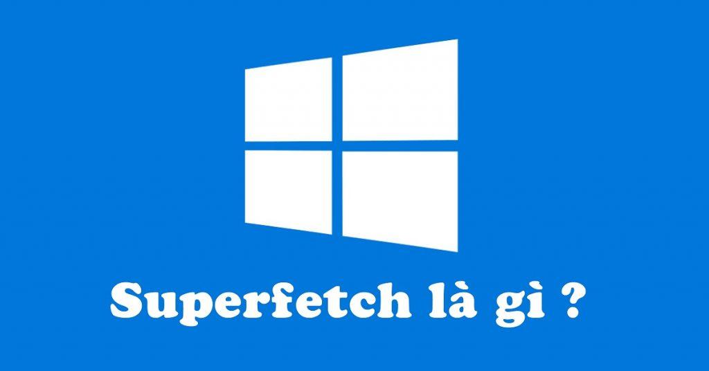 superfetch là gì 2