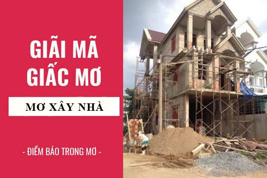 mơ thấy xây nhà là điềm gì